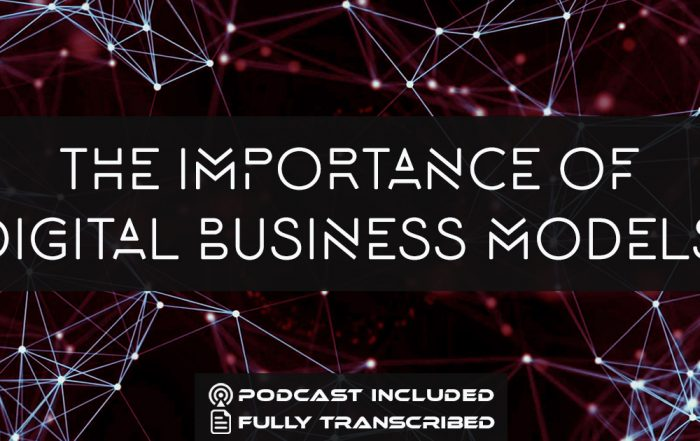 The Importance of Digital Business Models